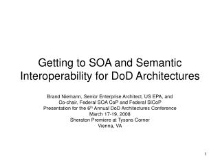 Getting to SOA and Semantic Interoperability for DoD Architectures