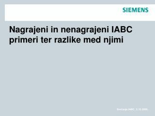 Nagrajeni in nenagrajeni IABC primeri ter razlike med njimi