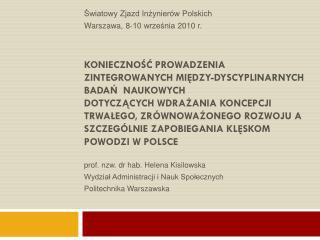 prof. nzw. dr hab. Helena Kisilowska Wydział Administracji i Nauk Społecznych