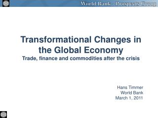 Transformational Changes in the Global Economy Trade, finance and commodities after the crisis