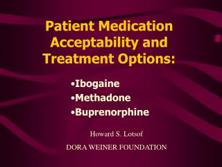 Patient Medication Acceptability and Treatment Options: