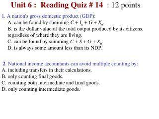 Unit 6 :  Reading Quiz # 14   : 12 points