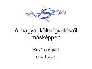 A magyar költségvetésről másképpen