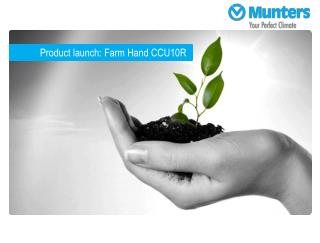 Product launch: Farm Hand CCU10R