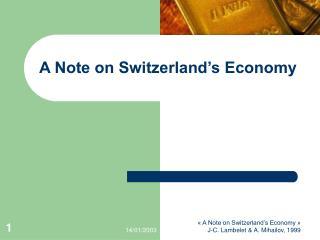 A Note on Switzerland's Economy