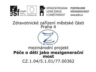 Zdravotnické zařízení městské části Praha 4 mezinárodní projekt
