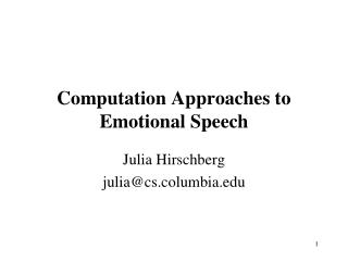 Computation Approaches to Emotional Speech