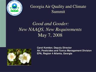 Good and Gooder:  New NAAQS, New Requirements May 7, 2008