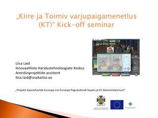 """""""Kiire ja Toimiv varjupaigamenetlus (KT)""""  Kick-off  seminar"""