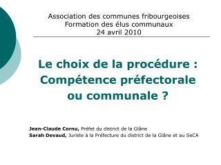 Association des communes fribourgeoises Formation des élus communaux 24 avril 2010