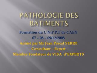 PATHOLOGIE des B�TIMENTS