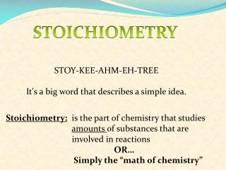 STOY-KEE-AHM-EH-TREE It's a big word that describes a simple idea.