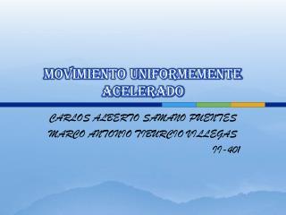 MOVIMIENTO UNIFORMEMENTE ACELERADO