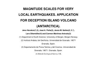 MAGNITUDE SCALES FOR VERY LOCAL EARTHQUAKES. APPLICATION FOR DECEPTION ISLAND VOLCANO