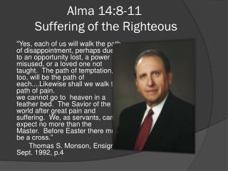 Alma 14:8-11  Suffering of the Righteous