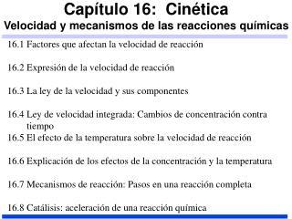 Capítulo 16:  Cinética Velocidad y mecanismos de las reacciones químicas