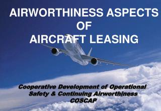 AIRWORTHINESS ASPECTS OF AIRCRAFT LEASING