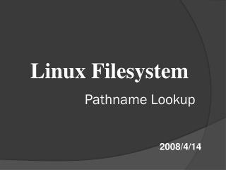 Linux Filesystem Pathname Lookup