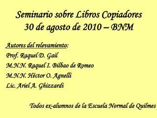 Seminario sobre Libros Copiadores 30 de agosto de 2010 – BNM