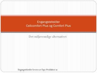 Engangstekstiler Cellcomfort Plus og Comfort Plus