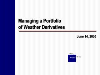 Managing a Portfolio  of Weather Derivatives