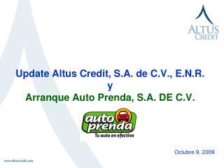 Update Altus Credit, S.A. de C.V., E.N.R.  y  Arranque Auto Prenda, S.A. DE C.V.