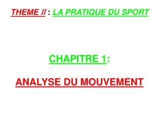 CHAPITRE 1 : ANALYSE DU MOUVEMENT
