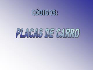 PLACAS DE CARRO