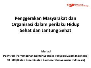 P enggerakan Masyarakat dan O rganisasi dalam perilaku H idup Sehat dan J antung S ehat