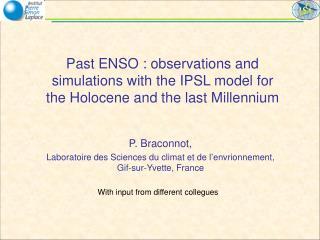 P. Braconnot,  Laboratoire des Sciences du climat et de l'envrionnement, Gif-sur-Yvette, France