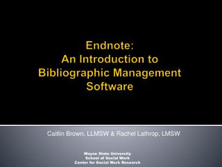 Endnote:  An Introduction to Bibliographic Management Software
