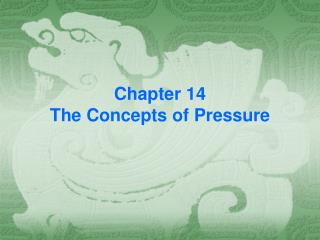Chapter 14 The Concepts of Pressure