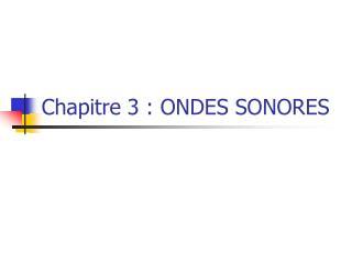 Chapitre 3 : ONDES SONORES