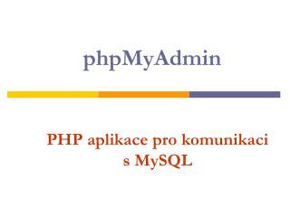 PHP aplikace pro komunikaci s MySQL