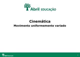Cinemática  Movimento uniformemente variado