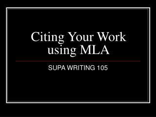 Citing Your Work  using MLA