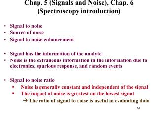 Chap. 5 (Signals and Noise), Chap. 6 (Spectroscopy introduction)