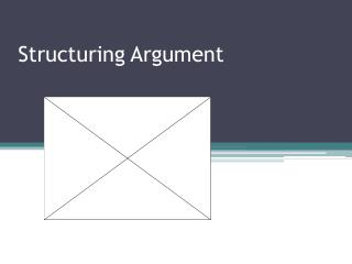 Structuring Argument