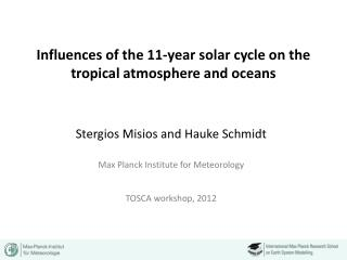 Influences of the 11-year solar cycle on the tropical atmosphere and oceans