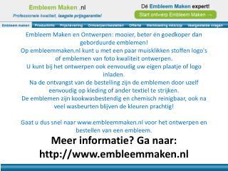 Meer informatie?  G a naar: embleemmaken.nl