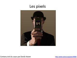 Les pixels