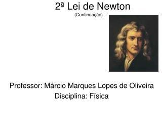 2ª Lei de Newton (Continuação)