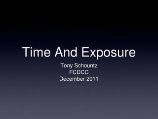 Time And Exposure
