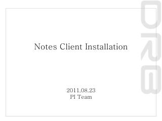 Notes Client Installation
