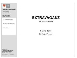 EXTRAVAGANZ not for everybody Sabine Bahro Stefanie Fischer