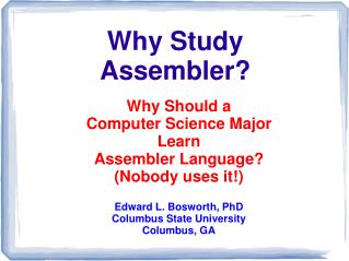 Why Study  Assembler