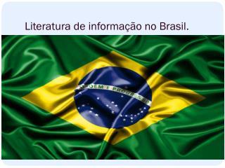 Literatura de informação no Brasil.