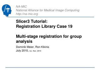Slicer3 Tutorial:  Registration Library Case 19 Multi-stage registration for group analysis