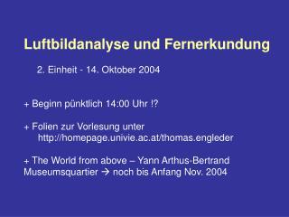 Luftbildanalyse und Fernerkundung      2. Einheit - 14. Oktober 2004