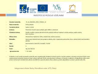 Označení materiálu:  VY_32_INOVACE_STEIV_FYZIKA1_12 Název materiálu:  Druhy  pohybů.